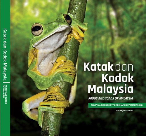 Frogs and Toads of Malaysia: Malaysia Biodiversity Information System (MyBIS)